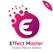 Effect Master Pro- Video Effect Music Photo editor