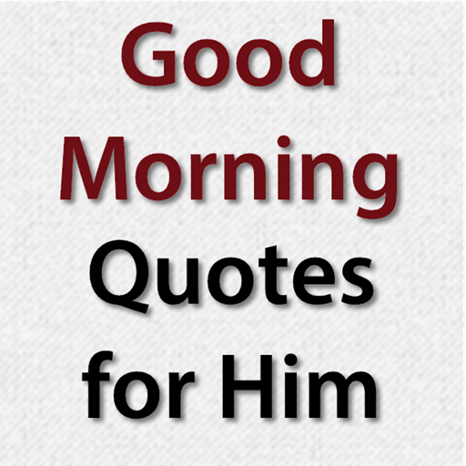 Good Morning Quotes For Him Apps On Google Play