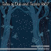 Tales of Dub and Techno, Vol. 17