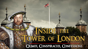 Inside the Tower of London: Crimes, Conspiracies, Confessions thumbnail
