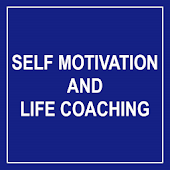 Self Motivation and Life Coaching