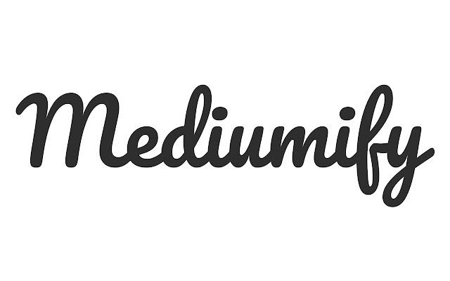 Mediumify