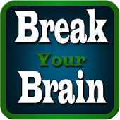 Break Your Brain