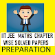Download IIT JEE MAIN ADVANCED MATHS CHAPTER WISE PAPERS For PC Windows and Mac