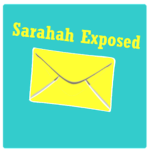 Sarahah Exposed