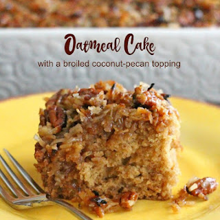 Oatmeal Cake With A Broiled Coconut-Pecan Topping.