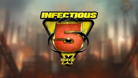 Infectious 5 X-Ways
