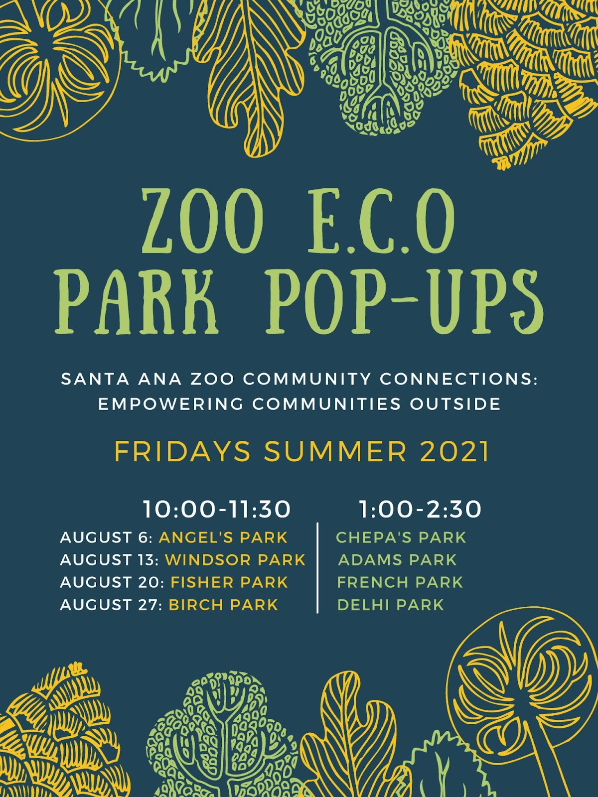 All text from this flyer is in the body of the newsletter. Zoo Eco Park Pop-ups, Santa Ana Zoo Community Connections. Empowering communities outside Fridays Summer 2021 list of dates and times, listed in the text below.