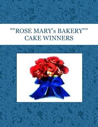"""""ROSE MARY's BAKERY"""" CAKE WINNERS"