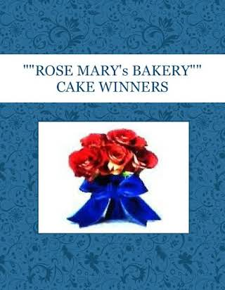 """""ROSE MARY's BAKERY"""" CAKE WINNERS"