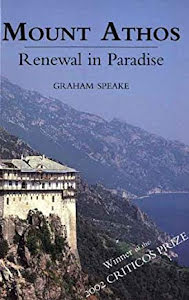 MOUNT ATHOS - RENEWAL IN PARADISE