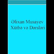Alixan Musayev Xutbe ve Dersleri