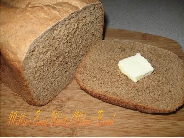 Millie's Easy White/wheat Bread (bread Machine)