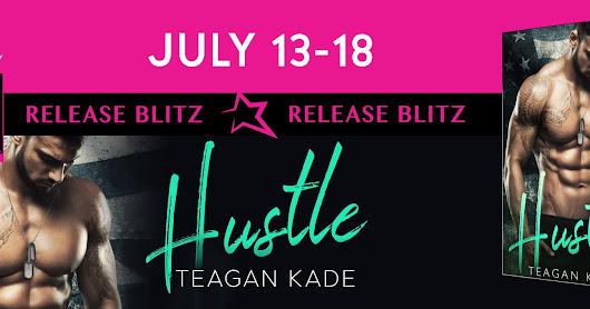Release Blitz - Hustle by Teagan Kade