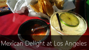 Mexican Delight at Los Angeles