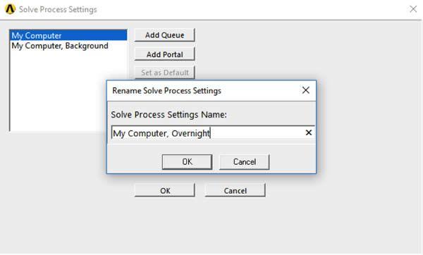 ANSYS «Solve Process Settings» нажмите на кнопку «Add Local», добавьте новую группу настроек под названием «My Computer, Overnight»