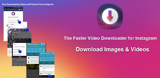 The Faster, Best Video Downloader for Instagram and for download Images & Videos