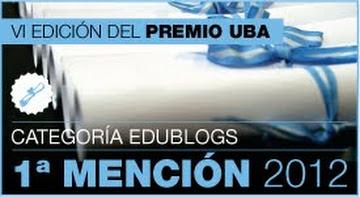 1º Mención Premio UBA 2012 Edublogs: Categoría En el Aula Escuelas Secundarias
