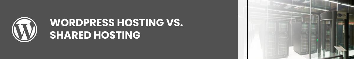 WordPress Hosting vs. Shared Hosting