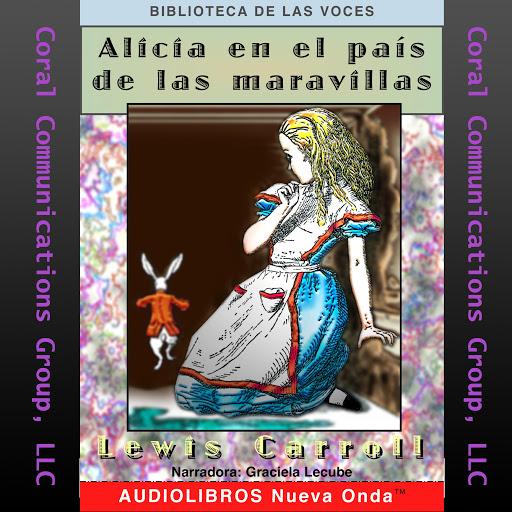 Alicia En El País De Las Maravillas Alice In Wonderland By Lewis Carroll Audiobooks On Google Play