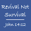 Revival Not Survival