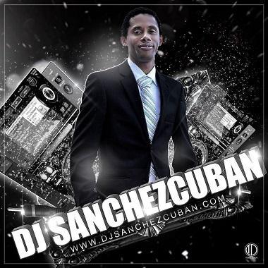 DJ Sanchez Cuban