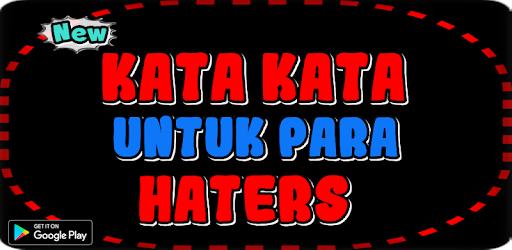 Kata Kata Bijak Untuk Para Haters Google Playలన