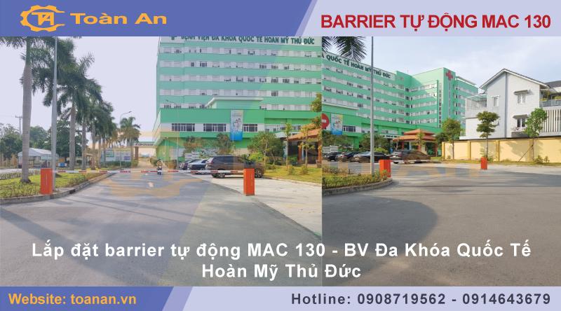 Dự án lắp đặt barrier tự động mac 130 cho bệnh viện đa khoa quốc tế hoàn mỹ thủ đức.