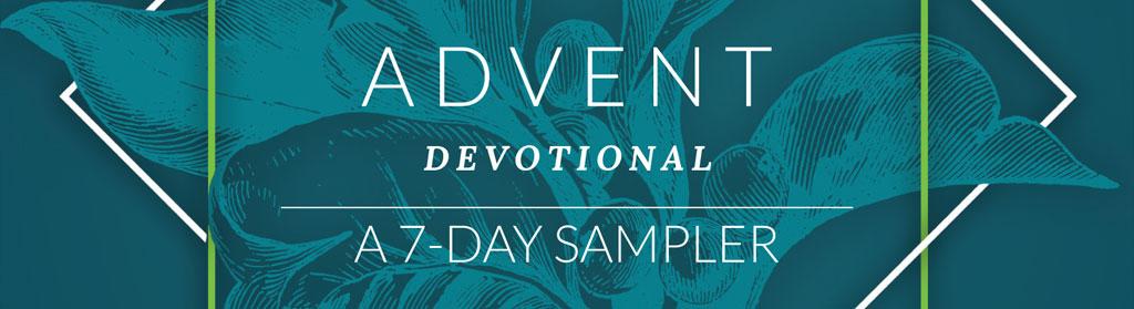 Advent Devotional: A 7-Day Sampler