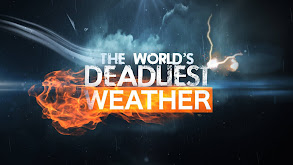 World's Deadliest Weather thumbnail