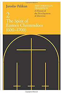 THE SPIRIT OF EASTERN CHRISTENDOM (600-1700)