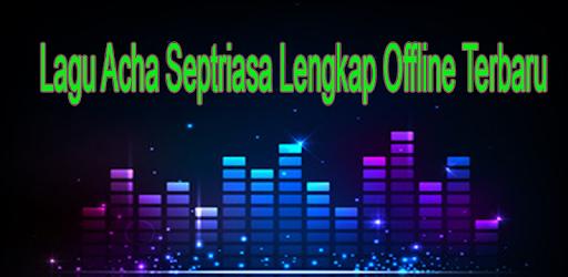 Lagu Acha Septriasa Lengkap Offline Terbaru captures d'écran