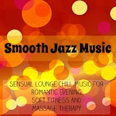 Smooth Jazz Music - Sensual Lounge Chillout Music for Romantic Evening Soft Fitness and Massage Therapy