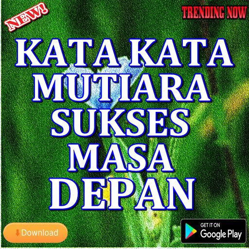 Kata Kata Mutiara Sukses Masa Depan Google Play のアプリ