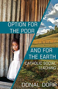 OPTION FOR THE POOR AND FOR THE EARTH CATHOLIC SOCIAL TEACHING