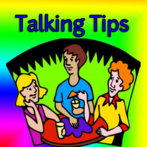 Talking Tips