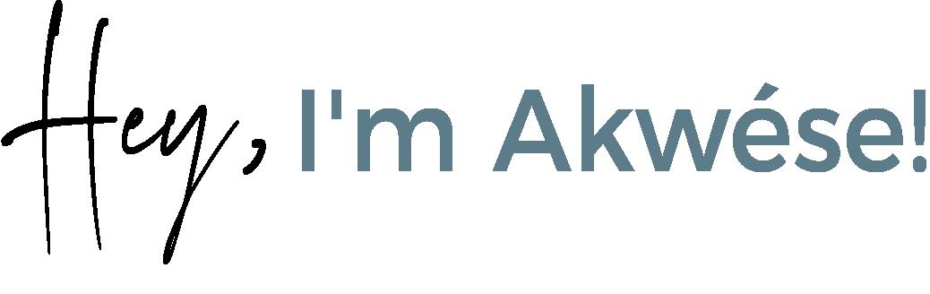 Hey, I'm Akwese!