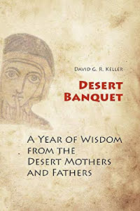 DESERT BANQUET A YEAR OF WISDOM FROM THE DESERT MOTHERS AND FATHERS