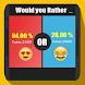 Would You Rather - WYR ??