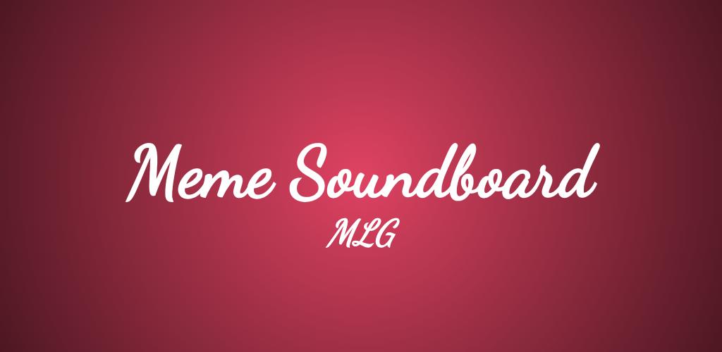 Download Meme Soundboard - MLG 2019 APK latest version app