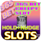 Creepy Slot Nudge 365 bet free