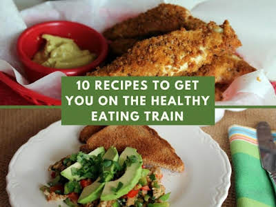 10 Recipes to Get You on the Healthy Eating Train