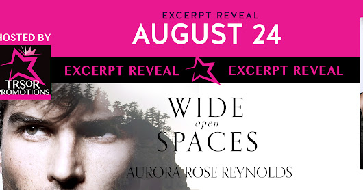 CHAPTER REVEAL: Wide Open Spaces by Aurora Rose Reynolds