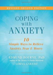 Summary of Coping with Anxiety - Ten Simple Ways to Relieve Anxiety, Fear and Worry by Edmund Bourne and Lorna Garano