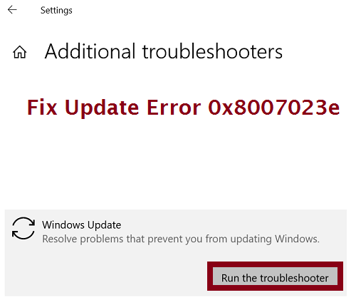 Run Windows troubleshooter to fix Update Error code 0x8007023e