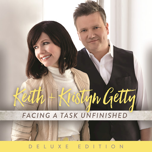 Facing A Task Unfinished - Keith & Kristyn Getty