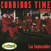 "Corridos Time-Season Two ""Los Implacables"""