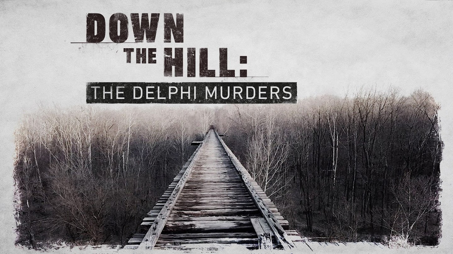 Watch Down the Hill: The Delphi Murders live