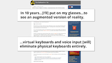 Photo: Predicting the future is hard. 5 years ago, there was no Android. 3 years ago I predicted it would take 10 years for augemented reality and voice input to start replacing keyboards. Now we have Glass and I already look short-sighted.