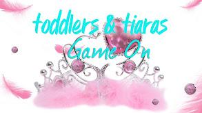 Toddlers & Tiaras: Game On thumbnail